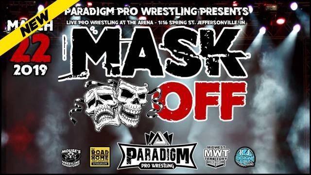 Paradigm Pro Wrestling Mask Off