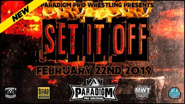 Paradigm Pro Wrestling Set It Off