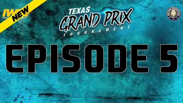 New Texas Pro - Texas Grand Prix Episode Five