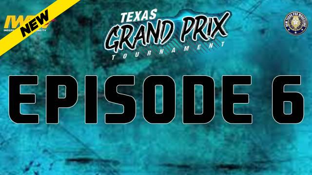 New Texas Pro - Texas Grand Prix Episode Six