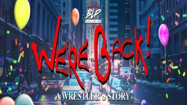 Black Label Pro - We're Back: A Wrestler's Story