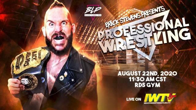 Erick Stevens presents Professional Wrestling