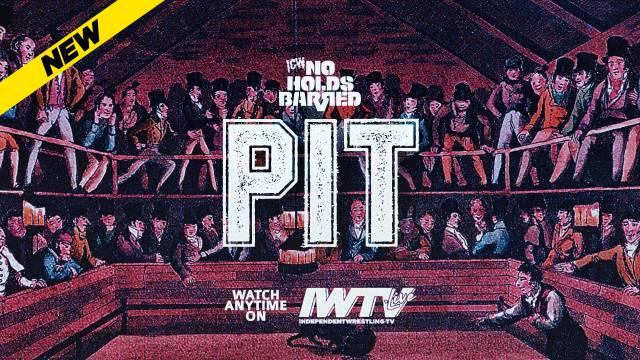 No Holds Barred: Pit