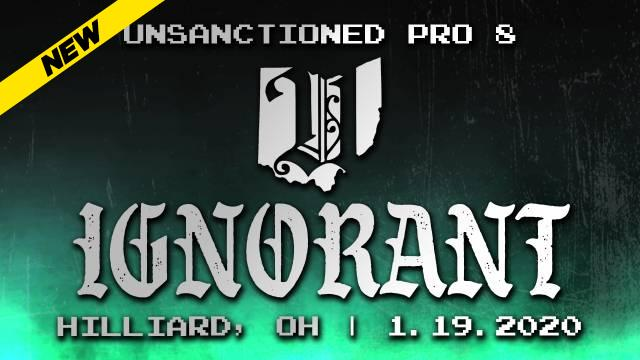 Unsanctioned Pro 8: Ignorant