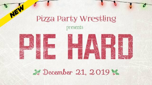 Pizza Party Wrestling - Pie Hard
