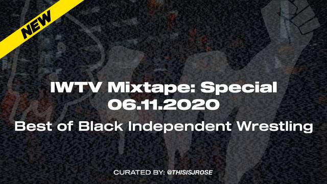 IWTV Mixtape: The Best Of Black Independent Wrestling