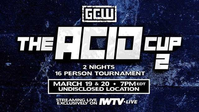 GCW - The Acid Cup 2 Night 1