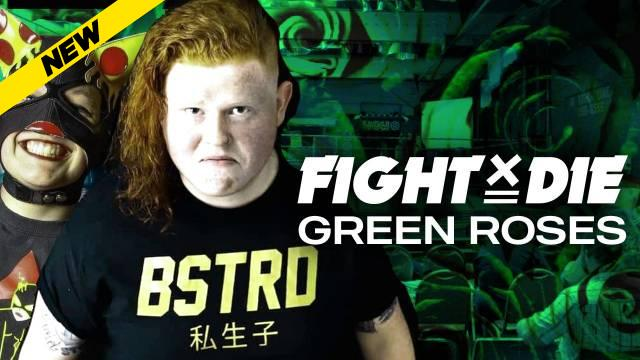 Fight Or Die - Green Roses