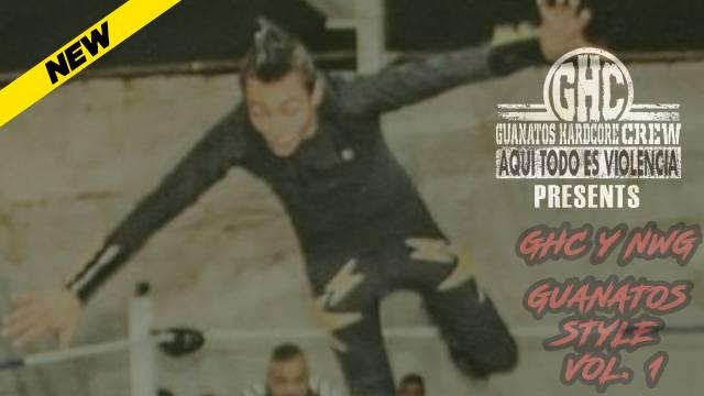 GHC y NWG: Guanatos Style Vol. 1