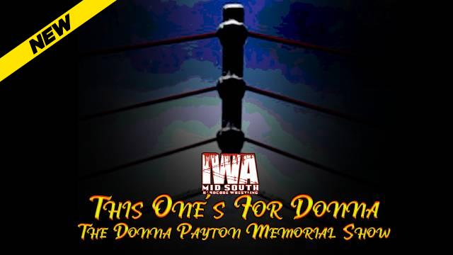 IWA Mid-South - This One's For Donna