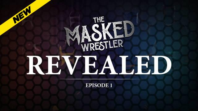 Ep 1 REVEALED: The Unmasked Wrestler