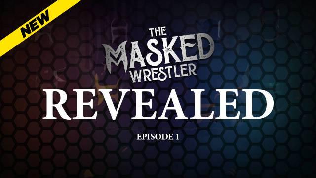 Ep 1 REVEALED: The Unmasked Wrestler
