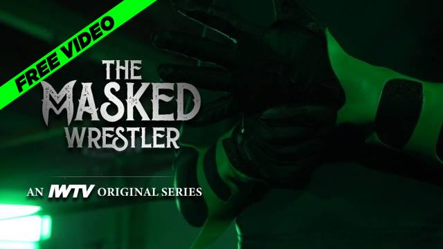 The Masked Wrestler Series Premiere