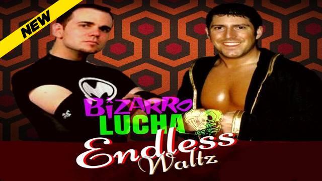 Bizarro Lucha - Endless Waltz